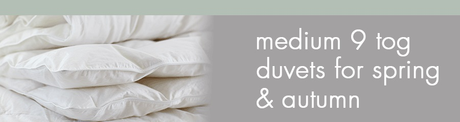 see our complete range of 9 tog duvets suitable for spring and autumn